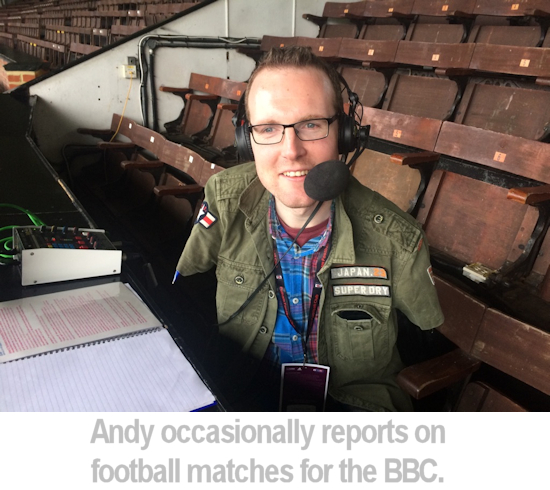 andy reports on football matches for radio